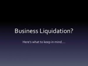 Business Liquidation or Company Liquidation slide show