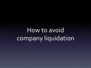 Company Liquidation and how to avoid a business liquidation